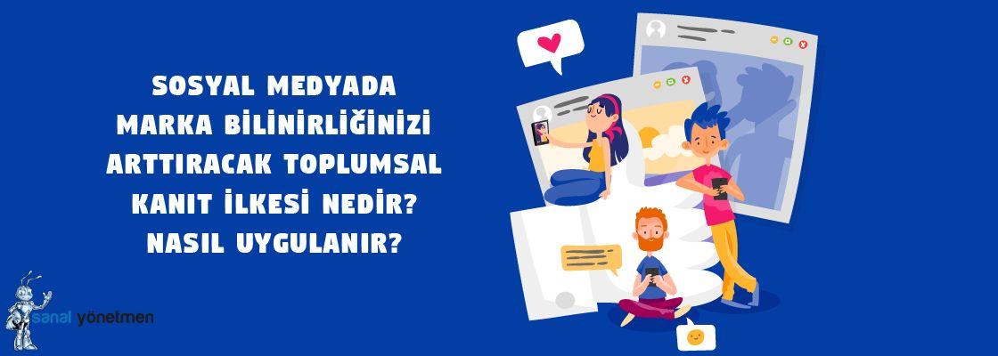 sosyal medyada marka bilinirligi toplumsal kanit ilkesi - Sosyal Medyada İkna Yöntemleri