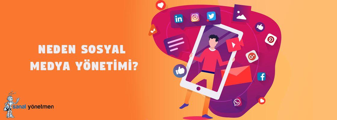 neden sosyal medya yonetimi - Sosyal Medya Yönetimine Neden İhtiyacınız Var?