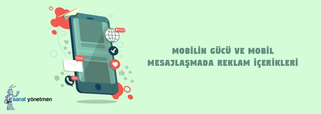 mobilin gucu ve mobil mesajlasmada reklam icerikleri - 2017 Dijital Pazarlama Teknikleri